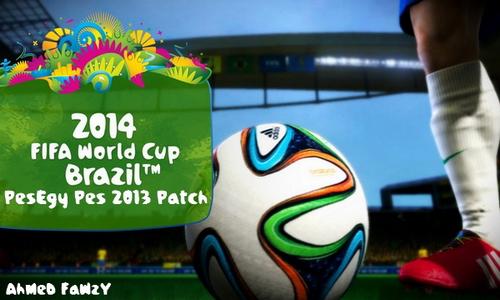 PES 2013 PesEgy World Cup Patch Multi Link Ketuban Jiwa