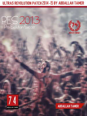 PES 2013 Ultras Revolution Patch Season 14/15 by Abdallah Tamer Ketuban Jiwa