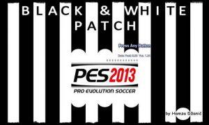 PES 2013 Black&White Patch v1.0 by Hamza Džanić Ketuban Jiwa