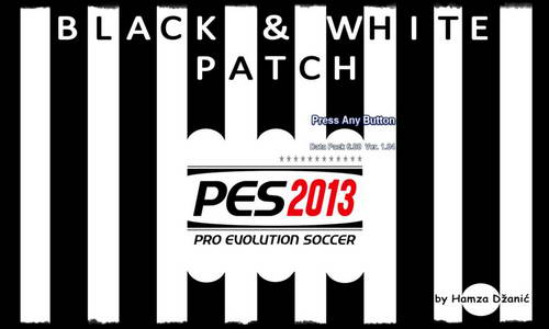 PES 2013 Black&White Patch v1.0 by Hamza Džanić Ketuban Jiwa