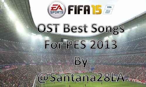 PES 2013 OST Music From FIFA 15 by @Santana28LA