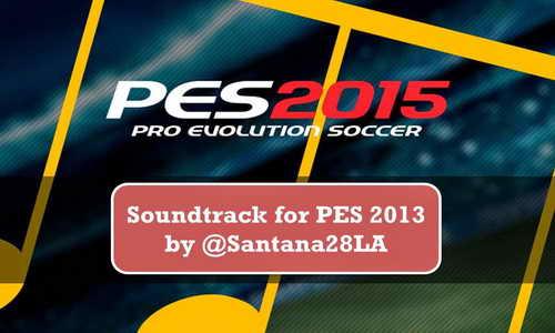 PES 2013 OST Music From PES 2015 by @Santana28LA Ketuban Jiwa