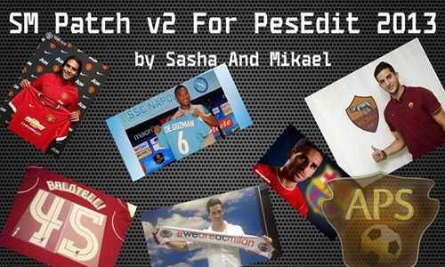 PES 2013 SM Patch v2.0 PESEdit 6.0 by Sasha&Mikael Ketuban Jiwa