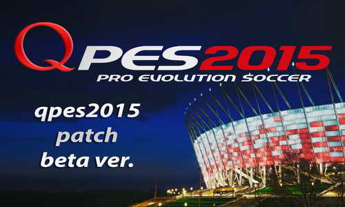 PES 2015 QPES Patch (Beta) Correct Kits/Names/Logos