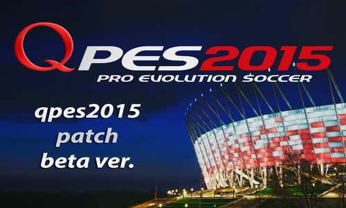 PES 2015 QPES Patch (Beta) Correct Kits-Names-Logos Ketuban Jiwa