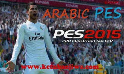 PES 2015 Arabic Patch Update Version 1.2 Bashar Alsabri Ketuban Jiwa