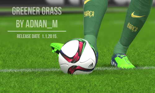 PES 2015 Greener Grass Turf Mod 01/01/2015 by Adnan_m