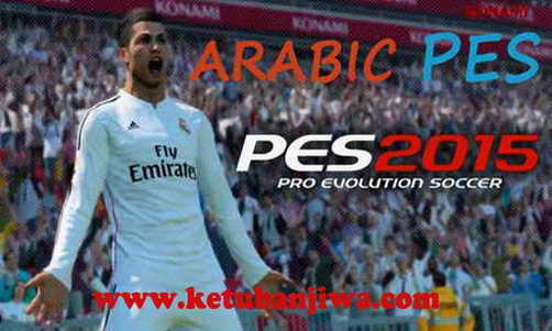 PES2015 Arabic Patch Included DLC 2.0 For PC by Bashar Alsabri Ketuban Jiwa