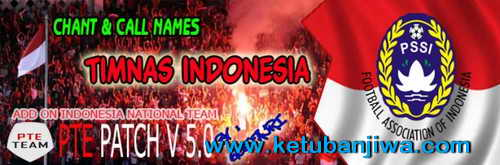 PES 2015 Chants+Call Names Timnas Indonesia PTE 5.0 by Guefajri Ketuban Jiwa