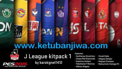 PES 2015 J-League Kitpack v01 Update by karokgnet1412 Ketuban Jiwa