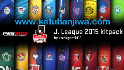 PES 2015 J.League Full Kitserver Pack by Karokgnet1412 Ketuban jiwa
