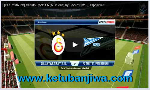 PES 2015 Chant Pack 1.5 All in One by Secun1972 Ketuban Jiwa