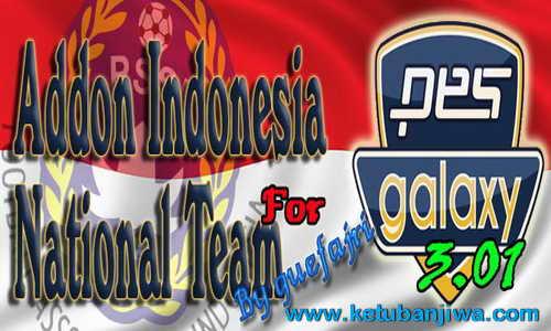 PES 2015 Fix Addon Timnas Indonesia PESGalaxy 3.01 by Guefajri Ketuban Jiwa
