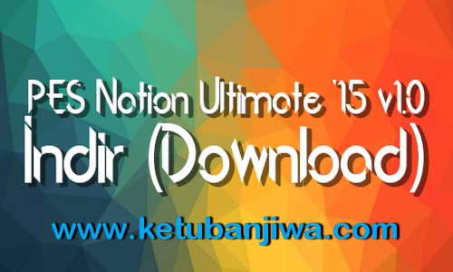 PES 2015 PES Nation Ultimate v1.0 Compatible DLC 4.00 Ketuban Jiwa