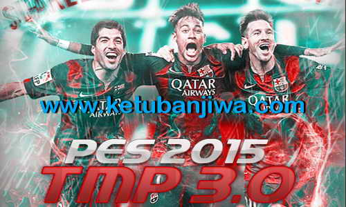 PES 2015 Tun Makers Patch Version 3.0 Support DLC 3.00+1.03 Ketuban Jiwa
