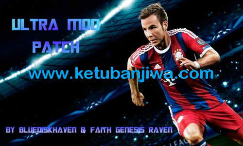 PES 2015 PS3 Ultra Mod Patch BLUS+BLES Update 14/04/15 Ketuban Jiwa