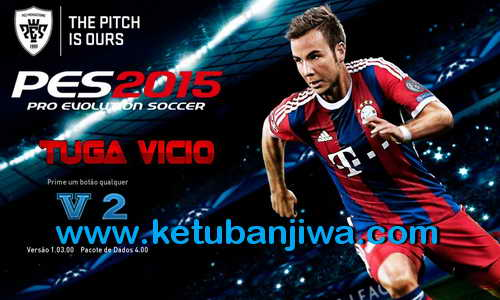 PES 2015 Tuga Vicio Patch v2.0 Compatible DLC 4.0