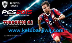 PES 2015 Tuga Vicio Patch v2.1 Fix Update 25-04-15 Ketuban Jiwa