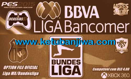 PES 2015 XBOX360 Option File Liga MX Bundesliga by L87 Ketuban Jiwa
