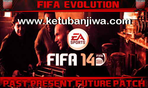 FIFA 14 FE PPF v1 Classic Patch by FIFA Evolution Ketuban Jiwa