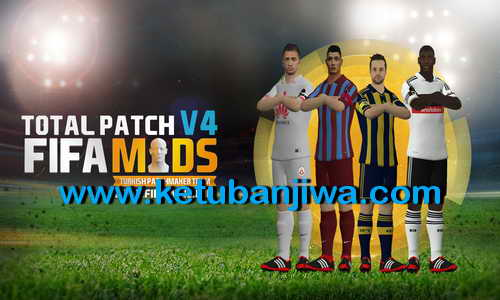 FIFA 15 Total Patch v4 Direct Single Link by FIFAMods Ketuban Jiwa
