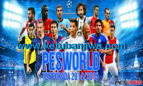PES 2013 PESWorld 1.0 Patch Season 2014-2015 Ketuban Jiwa