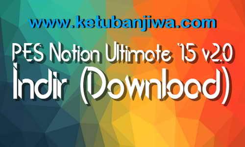 PES 2015 PES Nation Ultimate v2.0 AIO + Online Mod Ketuban Jiwa