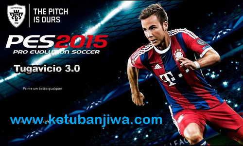 PES 2015 Tuga Vicio Patch v3.0 + Online Mode Ketuban Jiwa