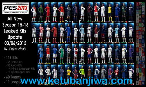 PES 2013 All Leaked Kits Season 2015/2016 by Sofyan Arifin Ketuban Jiwa