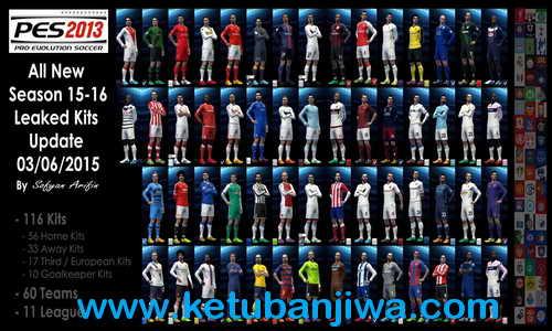 PES 2013 All Leaked Kits Season 2015/2016 by Sofyan Arifin Ketuban Jiwa