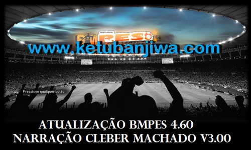 PES 2015 BMPES Patch Update 4.6.0+Cleber Machado v3.00 Narration Ketuban Jiwa