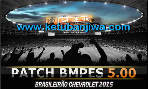 PES 2015 BMPES Patch 5.00 Update New Season 15-16 Ketuban Jiwa