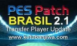 PES 2015 PES Patch Brasil 2.1 Summer Transfer Player Update by Estarlen Silva Ketuban Jiwa
