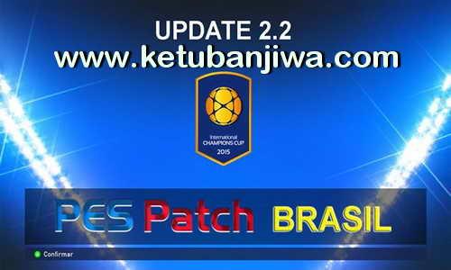 PES 2015 PES Patch Brasil 2.2 Transfer Update 28 July 2015 by Estarlen Silva Ketuban Jiwa