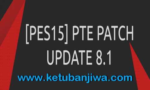 PES 2015 PTE Patch 8.1 Update Fixes Summer Transfer Ketuban Jiwa