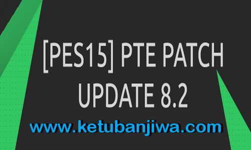 PES 2015 PTE Patch 8.2 Fix Update Summer Transfer Ketuban Jiwa