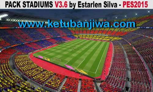 PES 2015 Stadiums Pack v3.6 by Estarlen Silva Adapted Version For PTE Patch Ketuban Jiwa