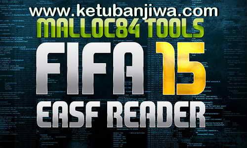 FIFA 15 EASF Reader Tools v.1 by Malloc84 Ketuban Jiwa