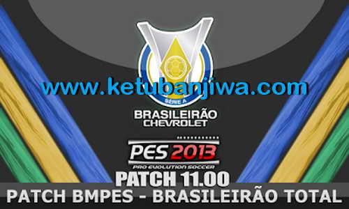 PES 2013 BMPES Patch 11.00 + 11.01 Brasileirão Ketuban Jiwa