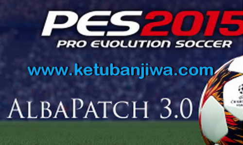 PES 2015 AlbaPatch v3.0 Final + Transfer Update Ketuban Jiwa