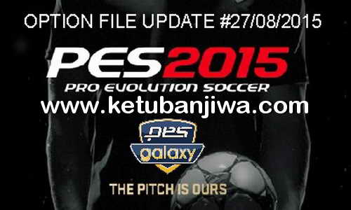 PES 2015 Option File For PESGalaxy 4.50 Update 27 August 2015 by Fybaz Ketuban Jiwa