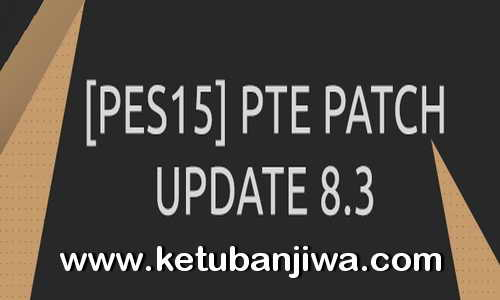 PES 2015 PTE Patch 8.3 Update Summer Transfers Ketuban Jiwa