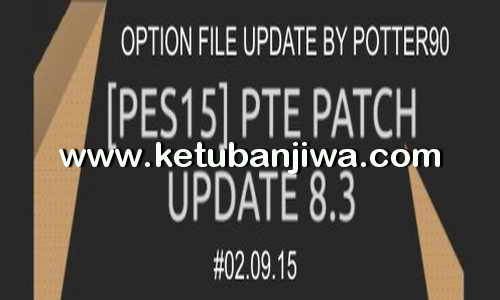 PES 2015 Final Option File PTE 8.3 Full Update 02 September 2015 by Potter90 Ketuban Jiwa