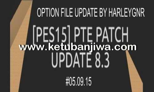 PES 2015 Final Option File PTE 8.3 Update 05 September 2015 by HarleyGnr Ketuban Jiwa