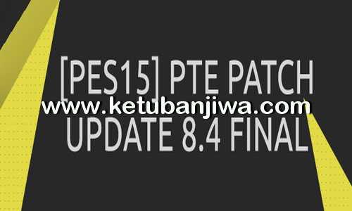 PES 2015 PTE Patch 8.4 Final Update Summer Transfer Ketuban Jiwa