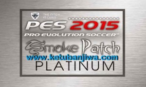 PES 2015 SMOKE Patch PLATINUM Final Version Ketuban Jiwa