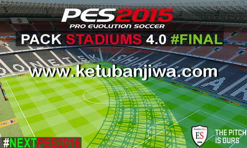 PES 2015 Stadiums Pack v4.0 by Estarlen Silva Ketuban Jiwa