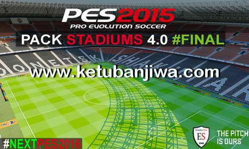 PES 2015 Stadiums Pack v4.0 by Estarlen Silva Ketuban Jiwa