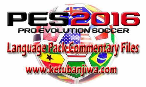 PES 2016 Language Pack Commentary Files Single Link Ketuban Jiwa