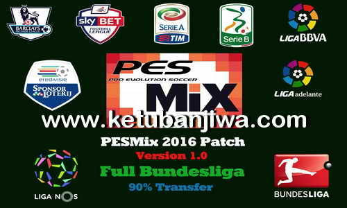 PES 2016 PESMix Patch v1.0 Full Bundesliga Ketuban Jiwa